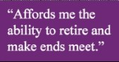 """Affords methe ability to retire and makeends meet."""