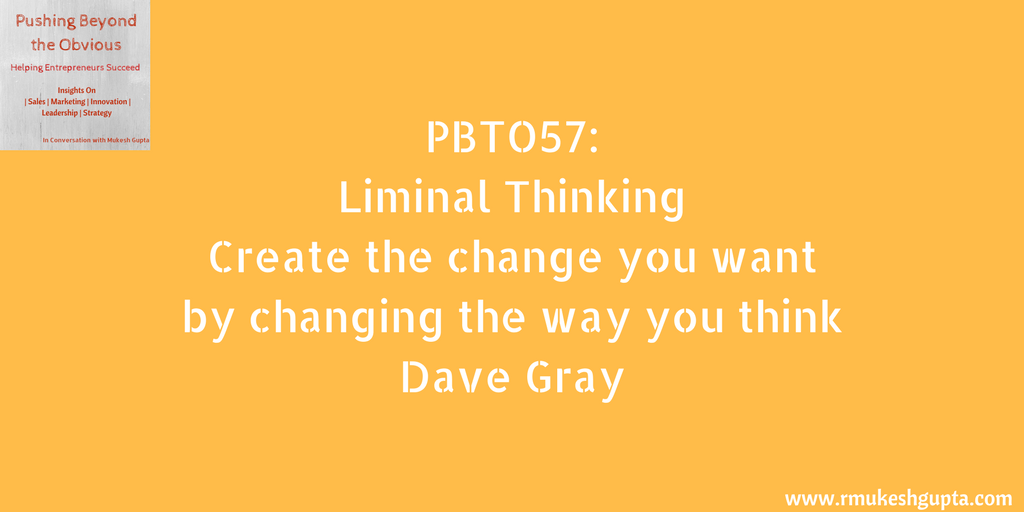 PBTO57: Liminal Thinking – Creating change by understanding