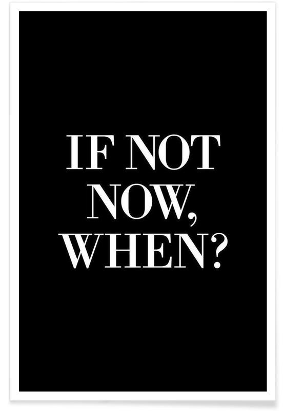 if not now when