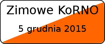 5 grudnia 2015 - Zimowe KoRNO;