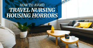 How to avoid travel nurse housing horrors