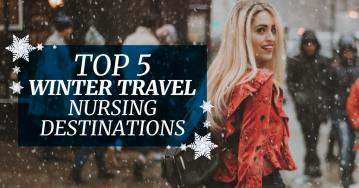 Top 5 Winter Travel Nursing Destinations