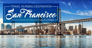 Travel Nursing San Francisco, CA