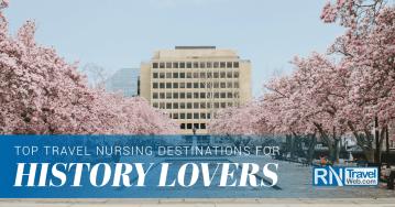 Top Travel Nursing Destinations for History Lovers