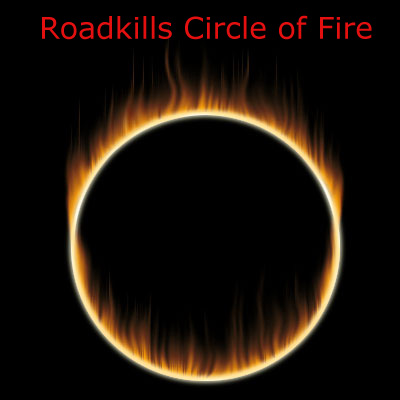 Roadkill Circle of Fire