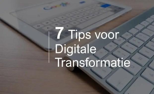7 tips digitale transformatie