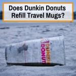 Can you use travel mug at dunkin donuts