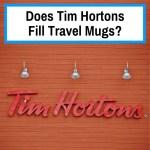 Will Tim Hortons fill my travel mug