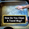 cleaning a travel mug