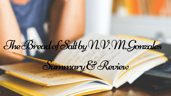 "Summary and Review of ""The Bread of Salt,"" a short story by N.V.M. Gonzales"