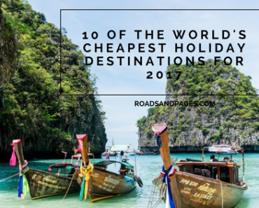 10 of the World's Cheapest Holiday Destinations for 2017