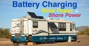 RV  Marine Battery Charging  Solar & Shore Power Combined!