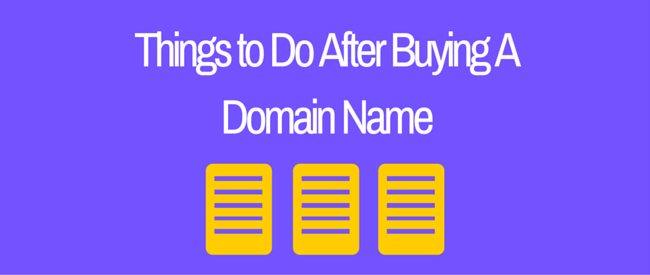 things to do after buying domain name