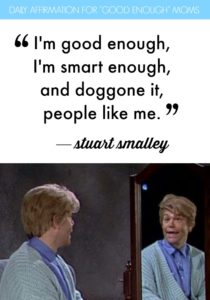 stuart-smalley-good-enough