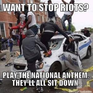 STOP RIOTS , PLAY NATL ANTHEM