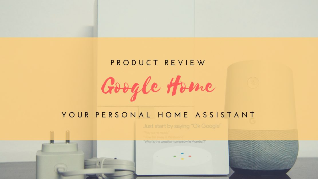Google Home - Your personal Home assistant - Road to Taste