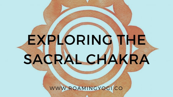 Exploring the Second Chakra: The Svadhisthana Chakra