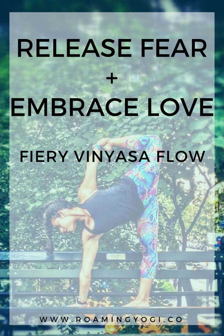A fiery vinyasa flow to help you release fear and embrace love! #yoga #freeyoga #yogaclass #vinyasa #vinyasayoga #fitness #wellness #yogavideo #releasefear