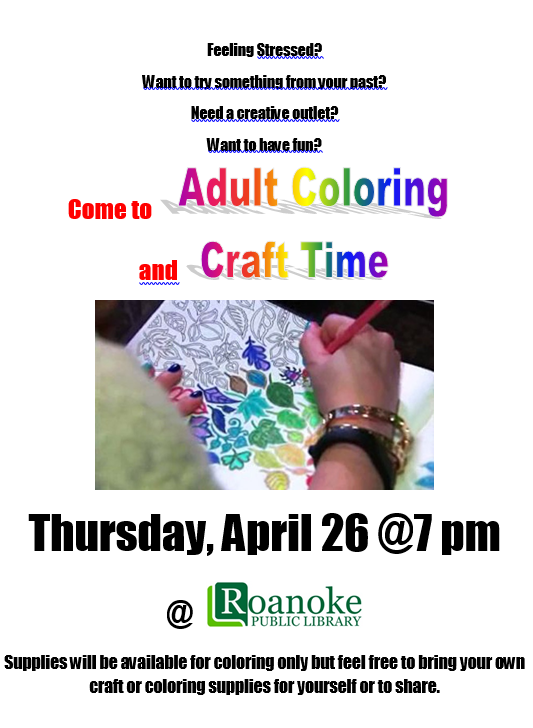 Adult Coloring and Craft Time Thursday April 26 @ 7 pm @ Roanoke Public Library