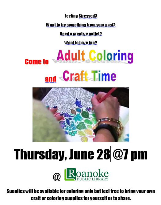 Come to Adult coloring and craft time on Thursday, June 28 @ 7pm. Supplies will be available for coloring only but feel free to bring your own craft or coloring supplies for yourself or to share.