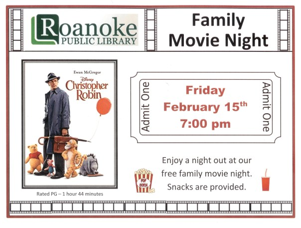 "Family Movie Night Friday, Feb. 15th 7pm featuring ""Chirstopher Robin"" Enjoy a night at our free family movie night. Snacks provided. Rated PG-1 hour and 44 minutes."