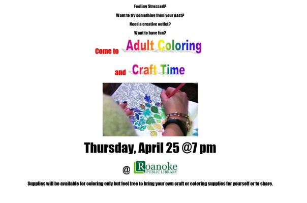 Adult coloring and craft time on Thursday, April 25th @ 7pm. Supplies will be available for coloring only but feel free to bring your own craft or coloring supplies for yourself or to share.