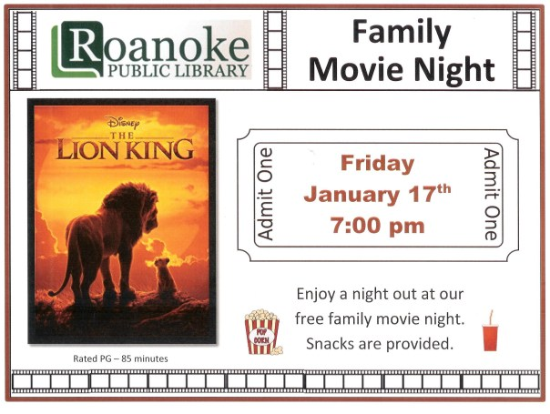 "Family Movie Night on Friday Jan. 17th at 7pm featuring ""The Lion King"". Enjoy a night out at our free family movie night. Snacks provided. Rated PG-85 minutes."