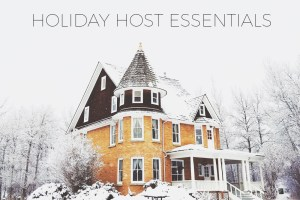 Holiday Host Essentials Guide