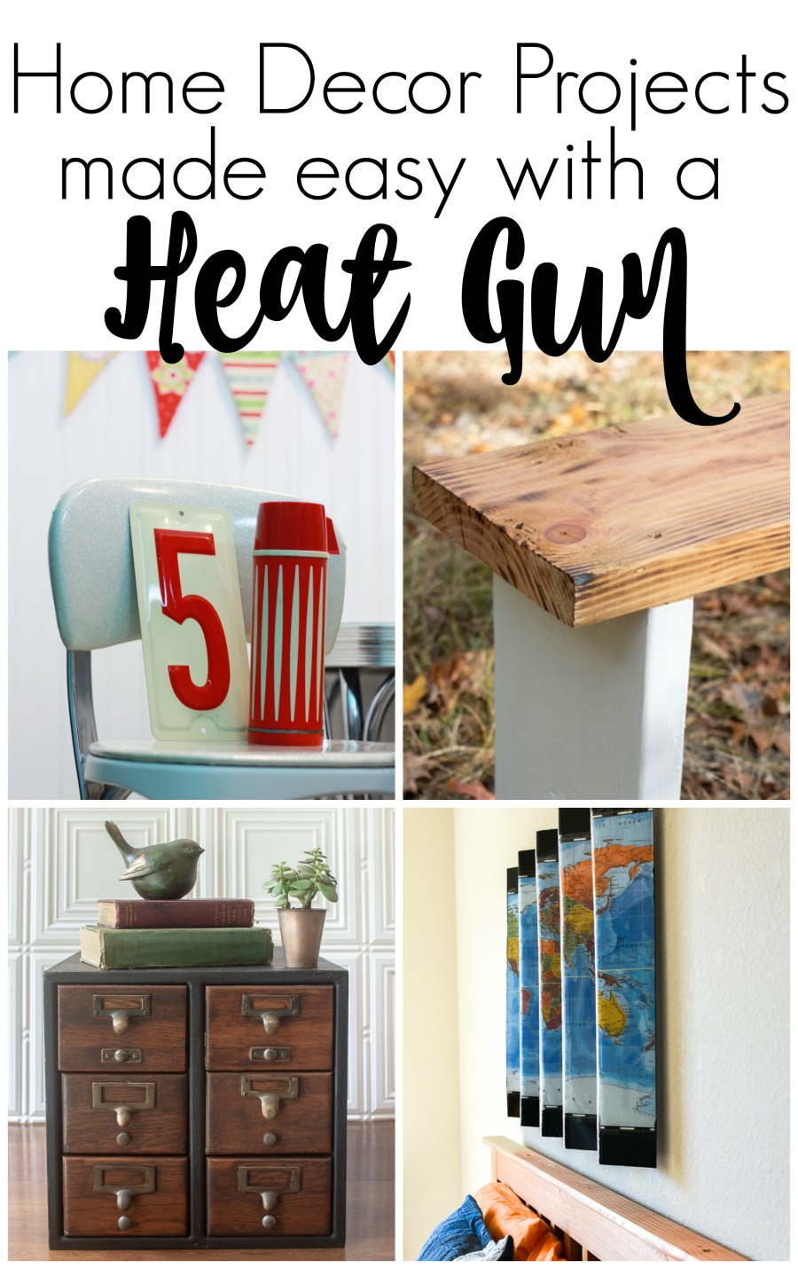 Home Decor Projects made easy with a Heat Gun
