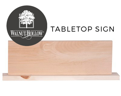 Walnut Hollow Tabletop Sign