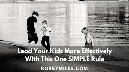 Lead Your Kids More Effectively With