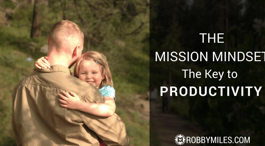 Mission Mindset- The Key to Productivity