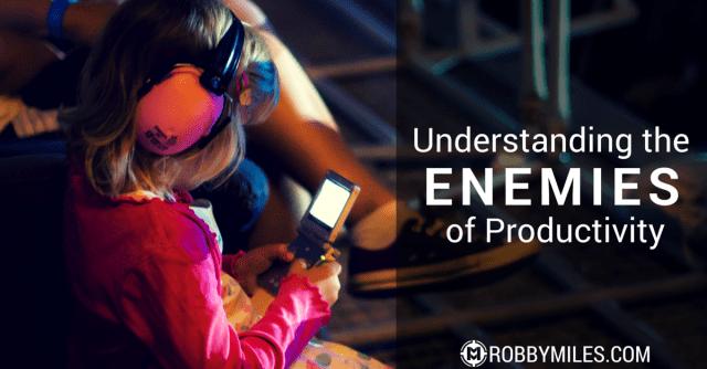 Understanding the Enemies of Productivity