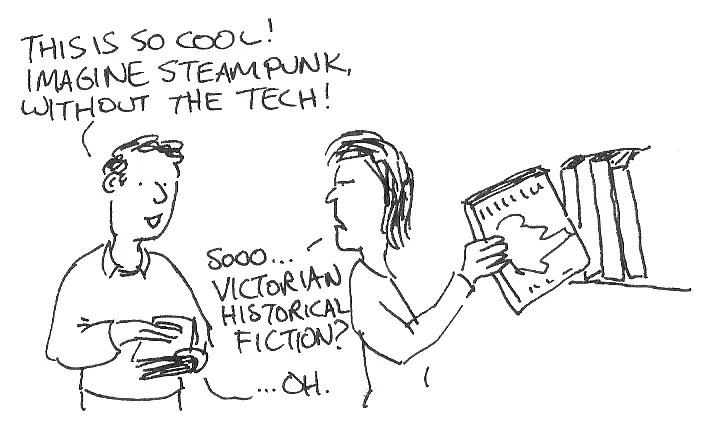 In which someone discovers that steampunk minus tech equals Victorian historical fiction