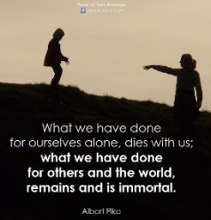 What we do for others...