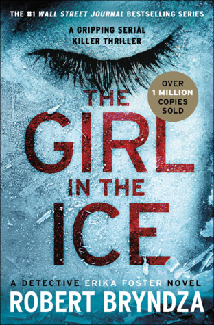 The Girl in the Ice: A gripping serial killer thriller (Detective Erika Foster #1)
