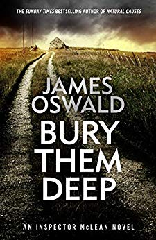 Bury Them Deep by James Oswald