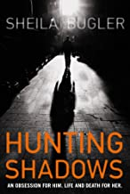 Hunting Shadows by Sheila Bugler