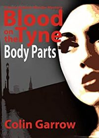Blood on the Tyne: Body Parts by Colin Garrow