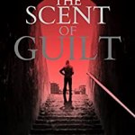 The Scent of Guilt by Tony Forder