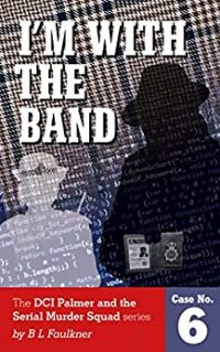 I'm with the Band by BL Faulkner