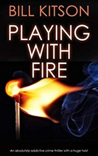 Playing with Fire by Bill Kitson