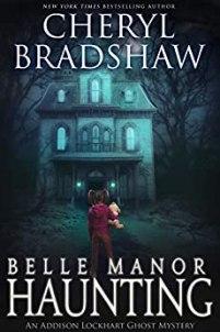 Belle Manor Haunting by Cheryl Bradshaw