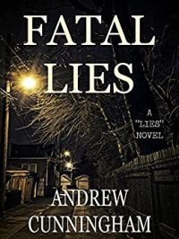 Fatal Lies by Andrew Cunningham