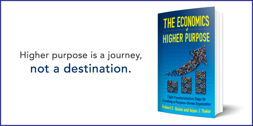 Higher purpose is a journey, not a destination.
