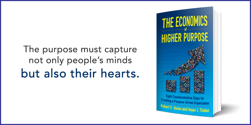 The purpose must capture not only people's minds but also their hearts.