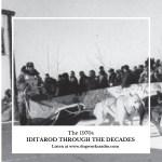 Iditarod Through the Decades: The 1970s