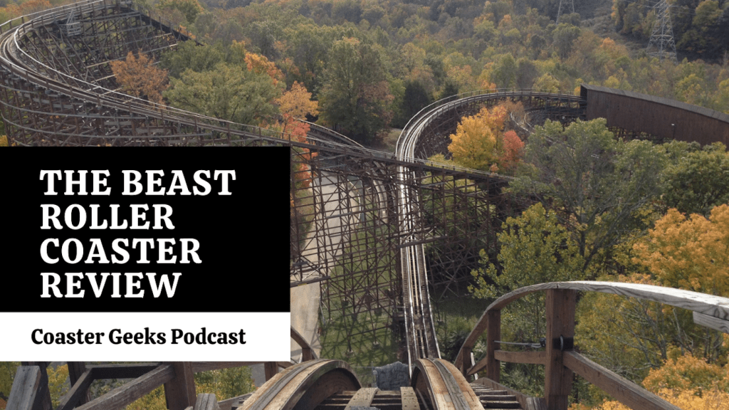 the beast roller coaster review coaster geeks podcast