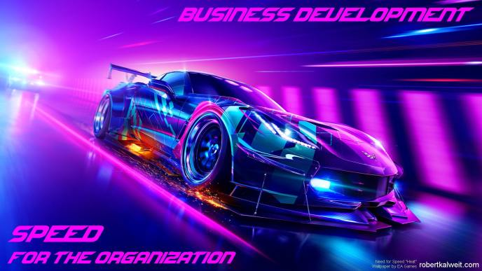 Motto poster biz dev need for speed for the organization