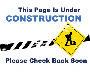 This Page Is Under CONSTRUCTION Please Check Back Soon